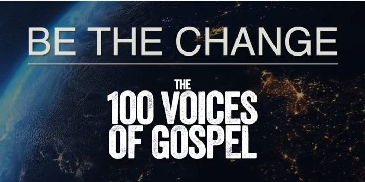 Be The Change - The 100 Voices Of Gospel